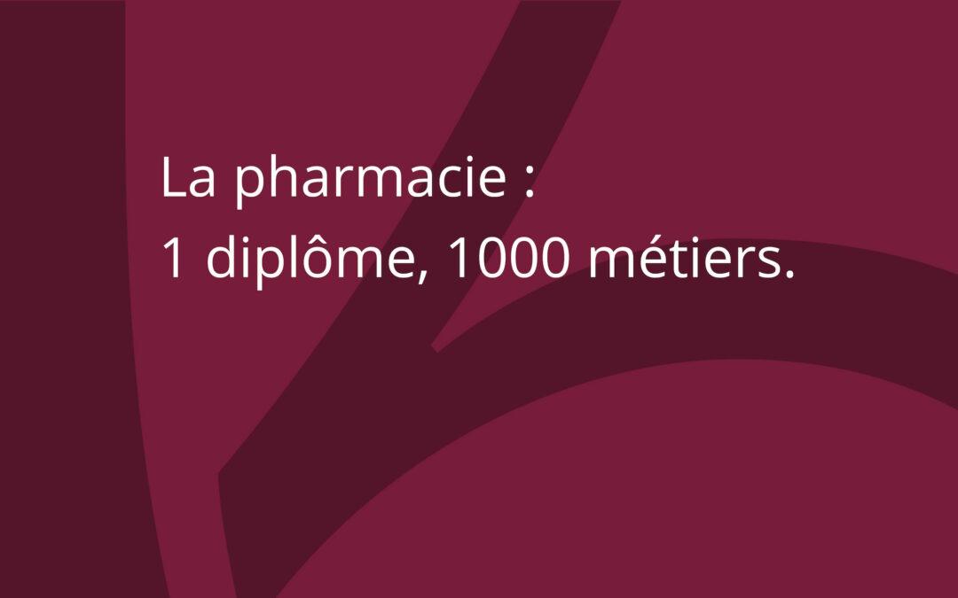 La pharmacie : un diplôme, 1000 métiers…